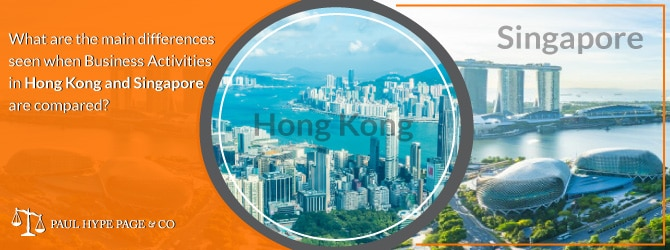 Main differences seen when Business Activities in Hong Kong and Singapore are compared