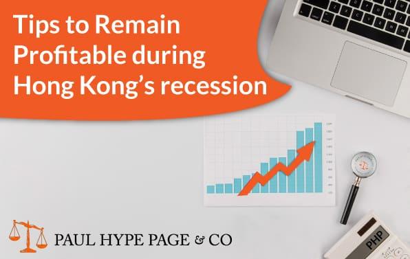Remain Profitable during Hong Kong's recession